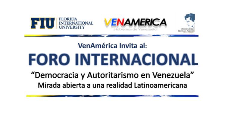 """Foro Internacional """"Democracia y Autoritarismo en Venezuela"""""""