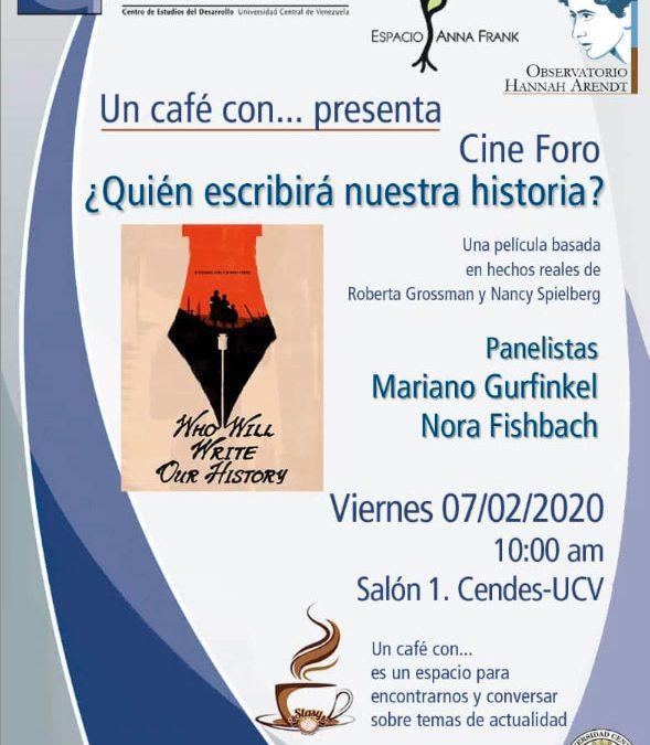 El Observatorio Hannah Arendt invita al Cine Foro: ¿Quién escribirá nuestra historia? Viernes 7 de febrero, 10 am, CENDES-UCV